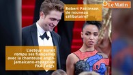 Robert Pattinson serait de nouveau célibataire