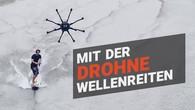 Mit der Drohne über die Wellen