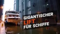 Der grösste Schiff-Lift der Welt