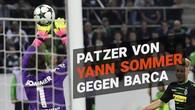 Yann Sommer patzt gegen Barcelona